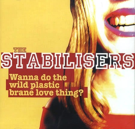 Image of The Stabilisers - Wanna Do The Wild Plastic Brane Love Thing? - CD Album