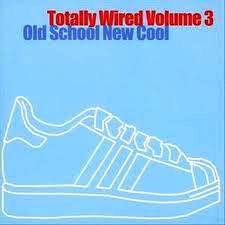 Image of Totally Wired 3 - Old School New Cool Compilation CD