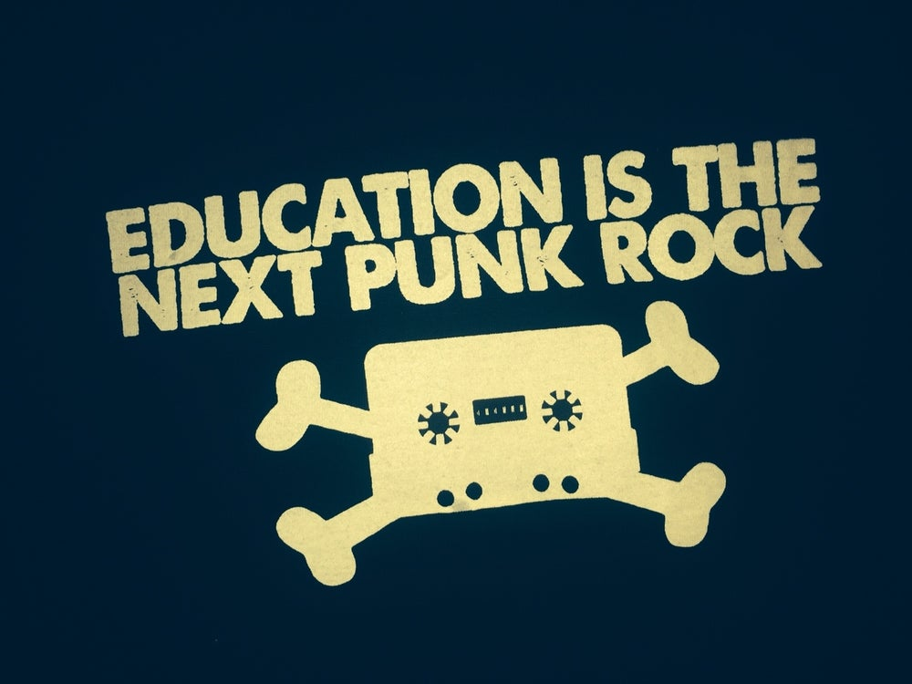 Image of Education is the next punk rock