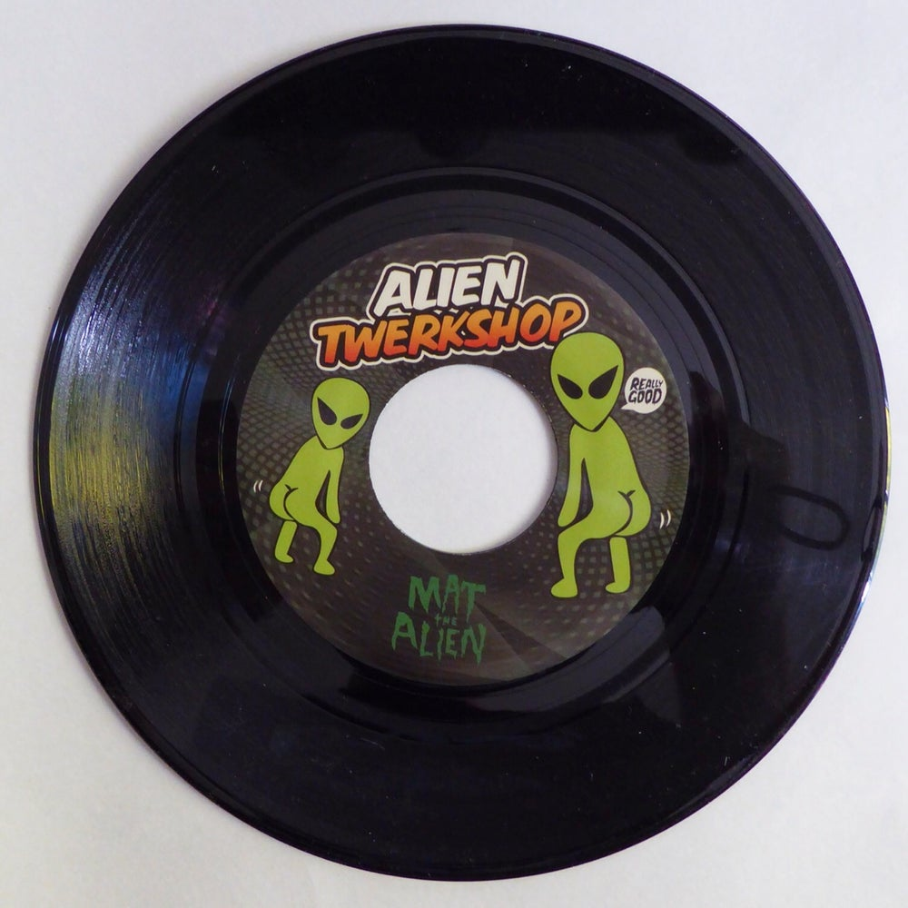 "Image of 7"" Vinyl - Mat the Alien - Alien Twerkshop 45 w B Side Stylust Beats Vocal Version"