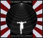 Image of DIVISION:CRISTAL - RÉVOLUTION HALLUCINATION (2014)