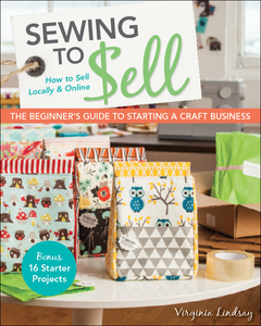 Image of SEWING TO SELL - THE BEGINNER'S GUIDE TO STARTING A CRAFT BUSINESS