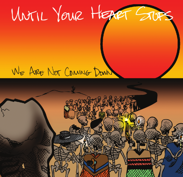 Image of Until Your Heart Stops - We Are Not Coming Down 7""