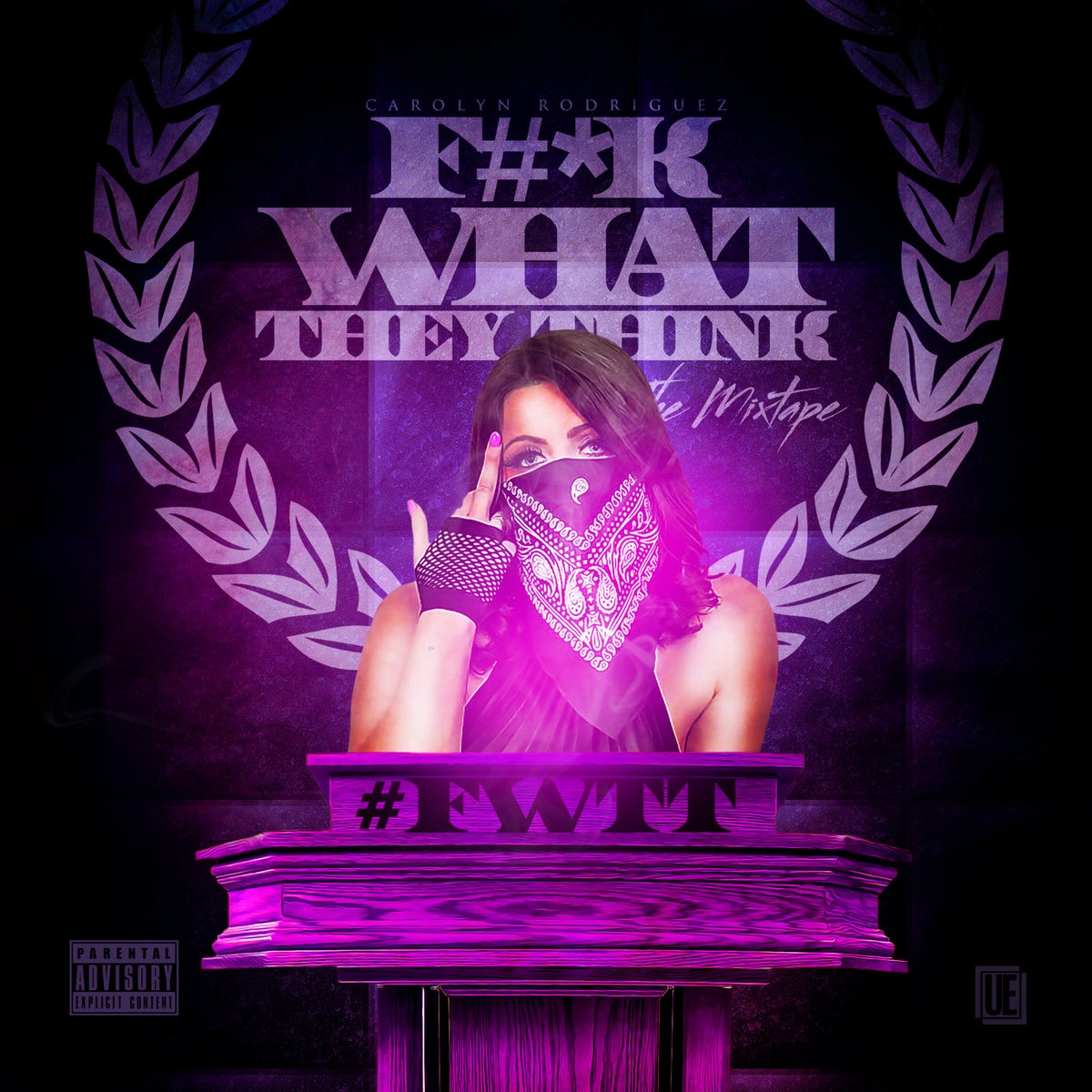 Image of FUCK WHAT THEY THINK mixtape