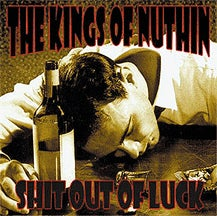 """Image of KINGS OF NUTHIN' Shit Out Of Luck 7"""""""