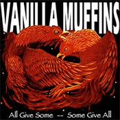 Image of VANILLA MUFFINS All Give Some - Some Give All  CD EP