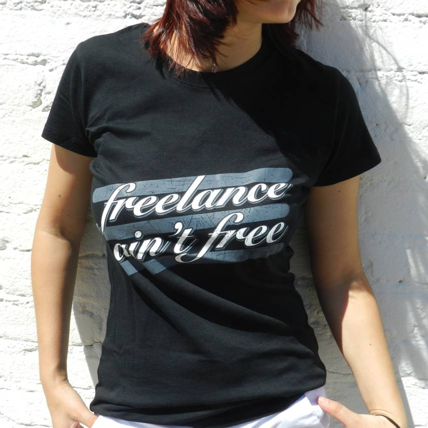 Image of 'Freelance Ain't Free' T-Shirt