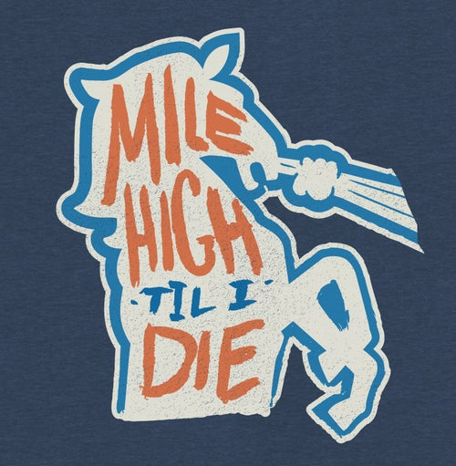 Image of Mile High Til I Die