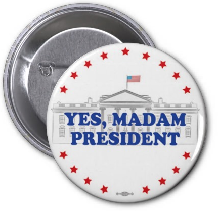 Image of Yes, Madam President button