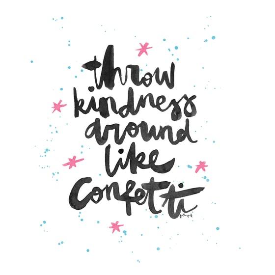 Image of Throw Kindness Around Like Confetti