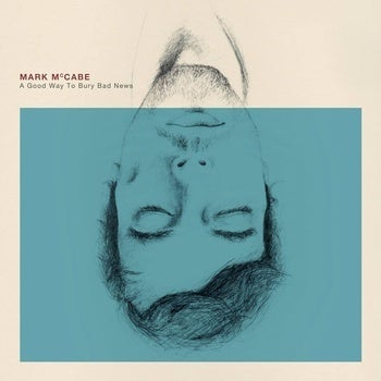 Image of Mark McCabe - A Good Way To Bury Bad News LP