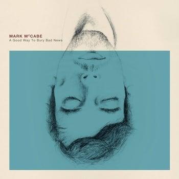 Image of Mark McCabe - A Good Way To Bury Bad News LP