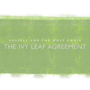 Image of Russell and the Wolf Choir - The Ivy Leaf Agreement [CD]