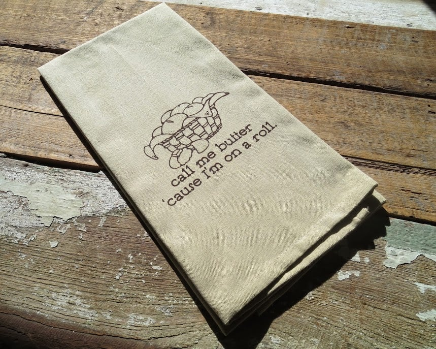 Image of Call Me Butter 'Cause I'm On A Roll Silk Screened Cotton Towel