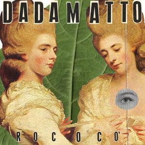 Image of Dadamatto - Rococò
