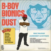 "Image of MAC McRAW, AUDESSEY & OXYGEN 'B-Boy Bionics' 12"" *SOLD OUT*"