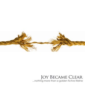 "Image of Joy Became Clear - EP ""Nothing More Than A Golden Fictive Lifeline"""