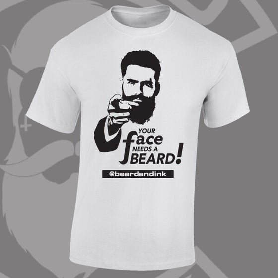 "Image of Beard and Ink ""Your Face Needs A Beard"" Tee"