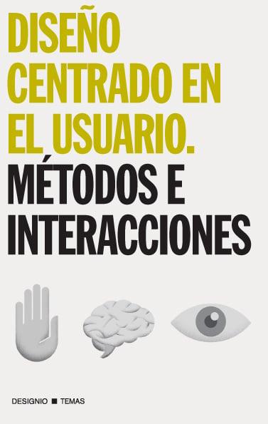 Diseño centrado en el usuario. métodos e interacciones