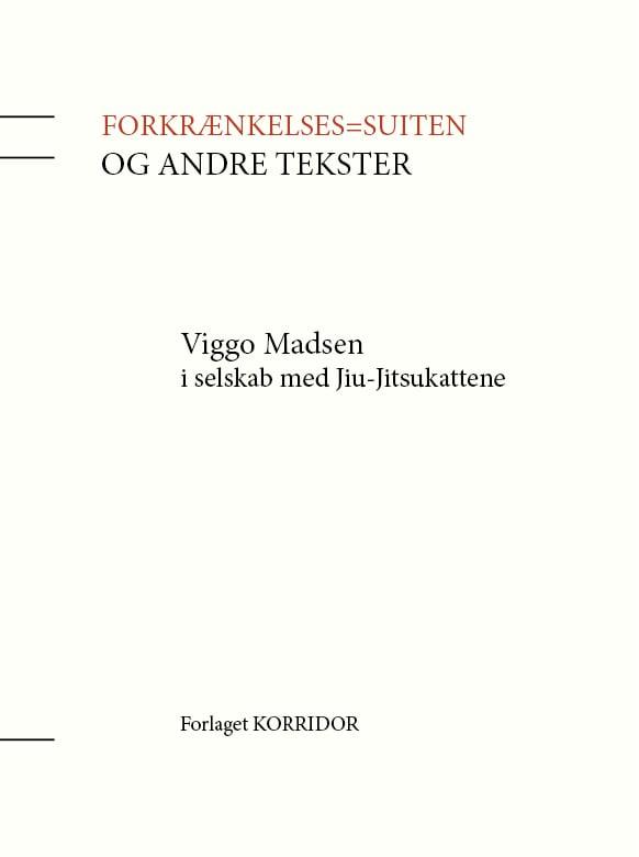 Image of Viggo Madsen: Forkrænkelses= suiten og andre tekster
