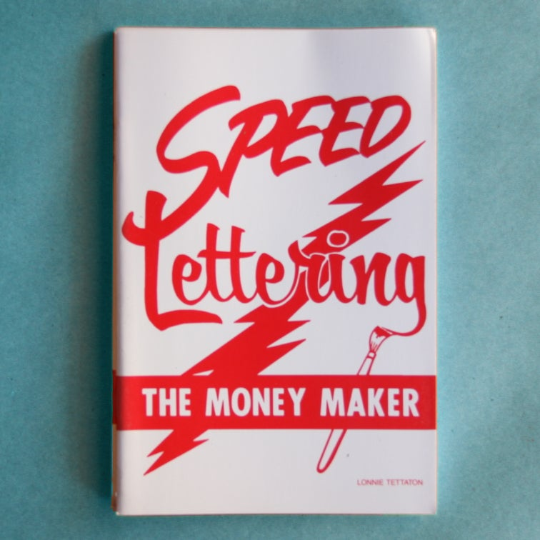 Image of Speed Lettering: The Money Maker by Lonnie Tettaton