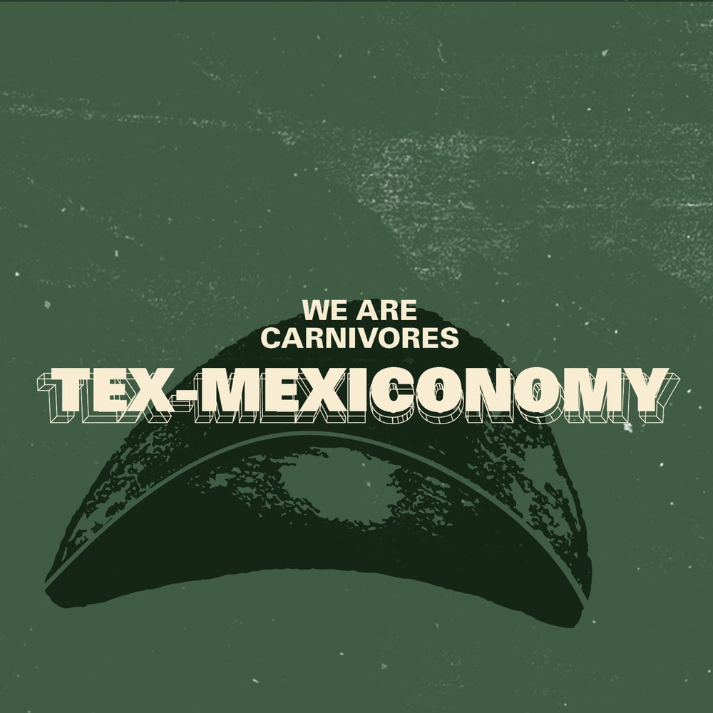 Image of Tex-Mexiconomy EP - DIGITAL