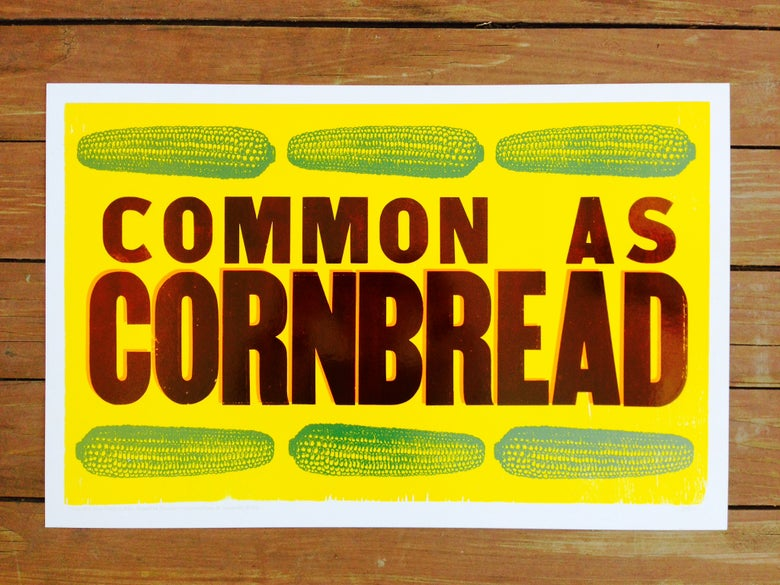 "Image of ""common as cornbread"" print [eat your words letterpress series]"