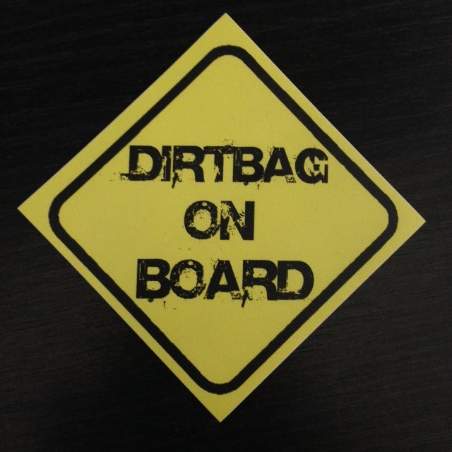 Image of Dirtbag On Board sticker