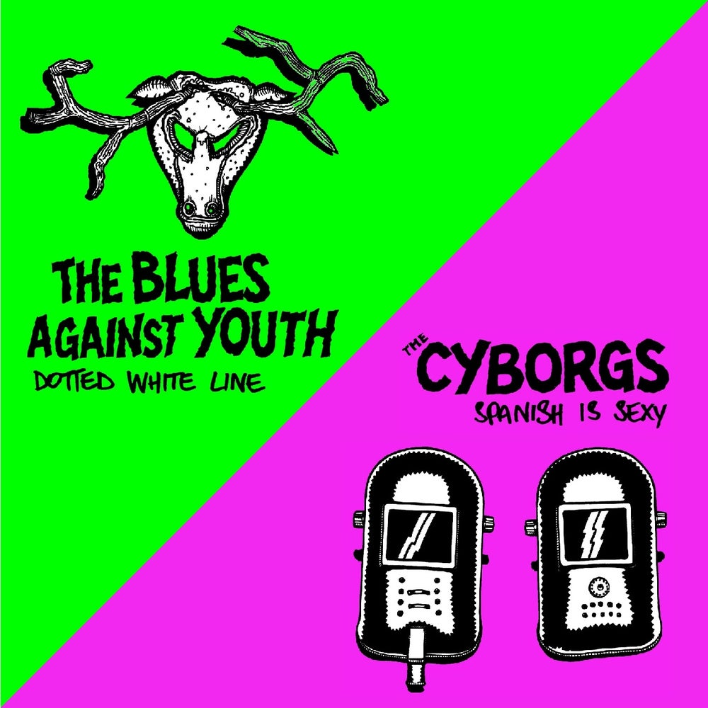 Image of The Cyborgs / The Blues Against Youth