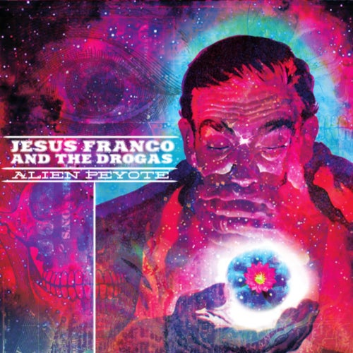 Image of Jesus Franco & The Drogas - Alien Peyote