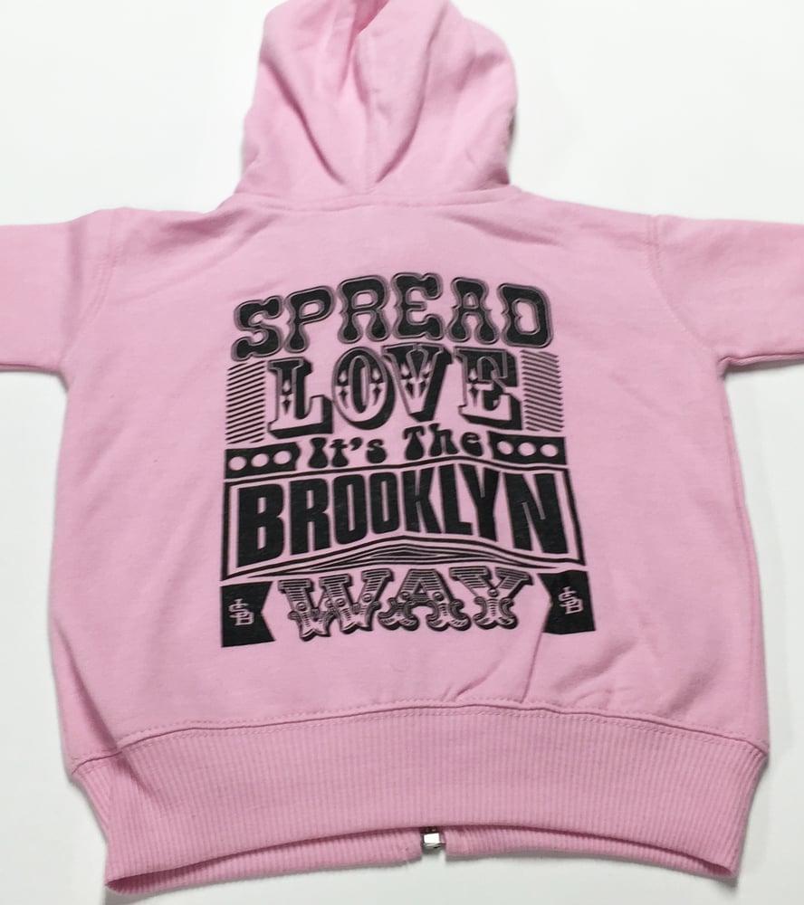 Image of Pink - Spread Love It's The Brooklyn Way - Baby Zip Up Hooded Sweatshirt