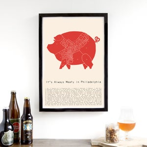 It's Always Meaty in Philadelphia  - Neighborhood Meat Map by Alyson Thomas of Drywell Art. Available at shop.drywellart.com