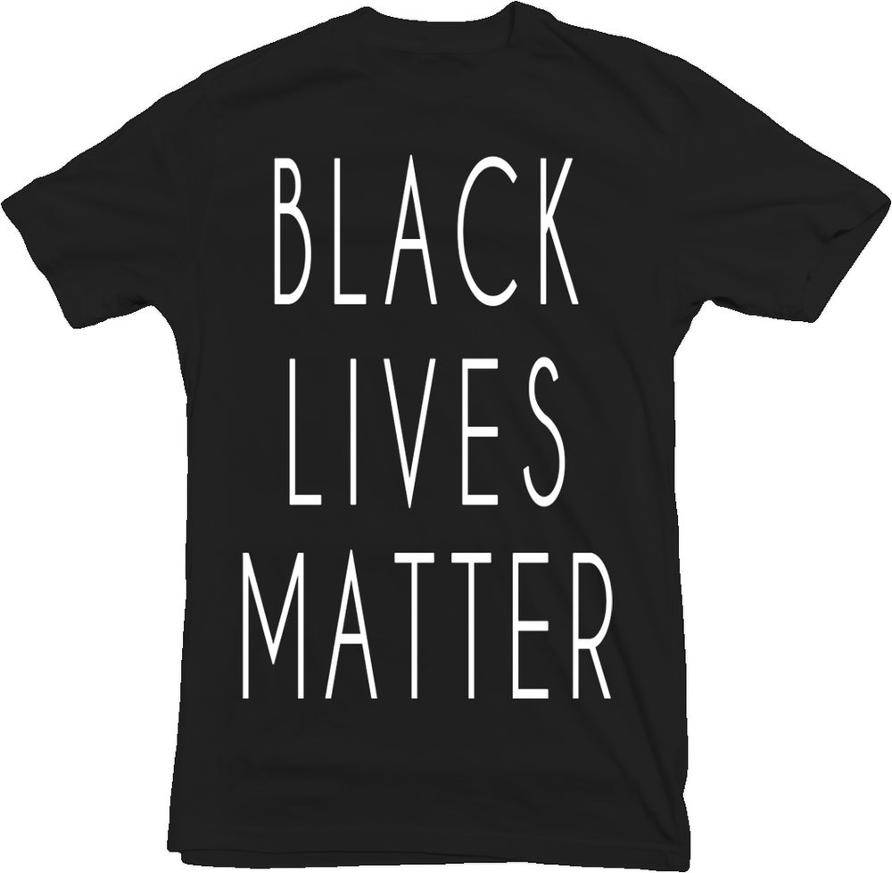 Image of BLACK LIVES MATTER Shirt