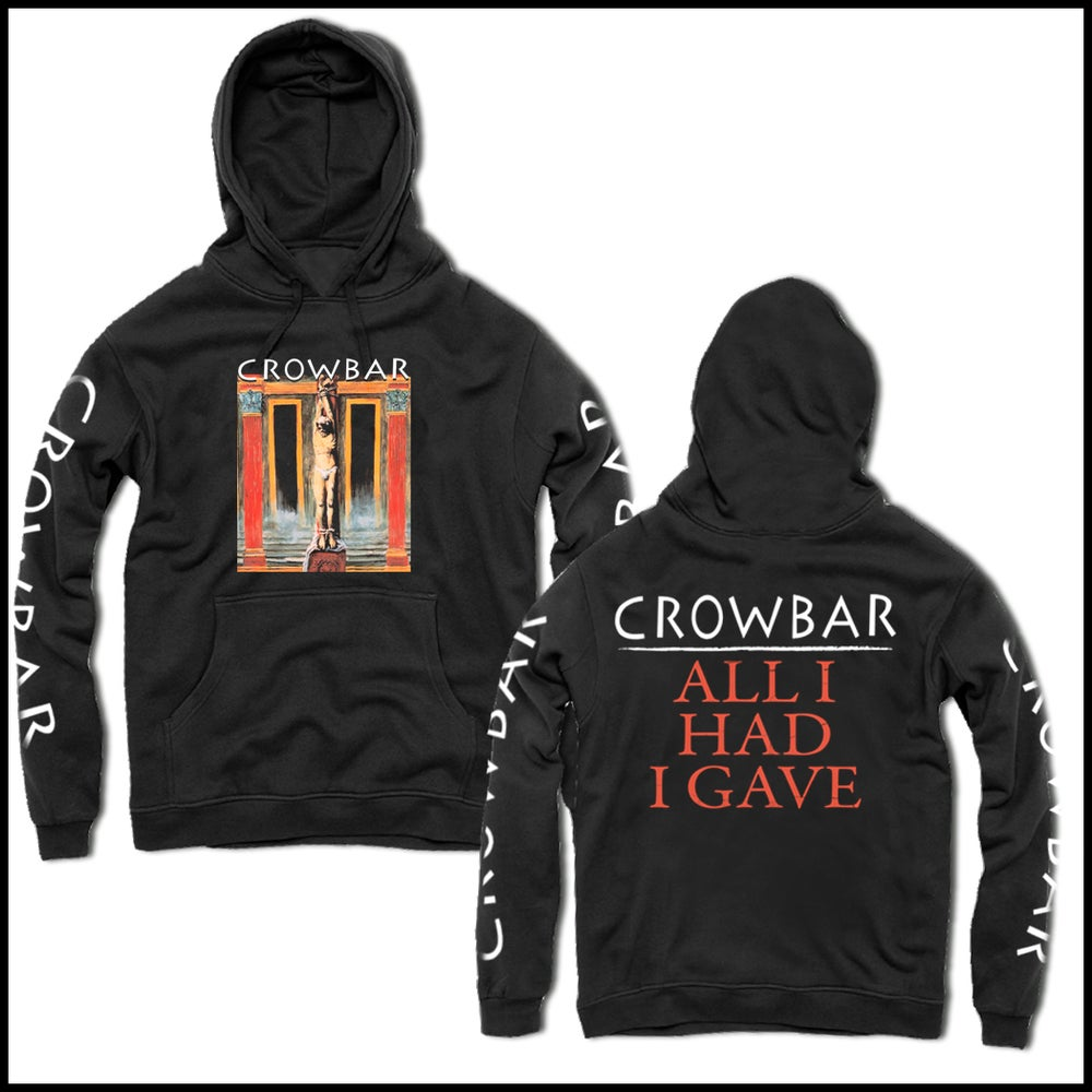 Image of CROWBAR ALL I HAD HOODED PULLOVER SWEATSHIRT
