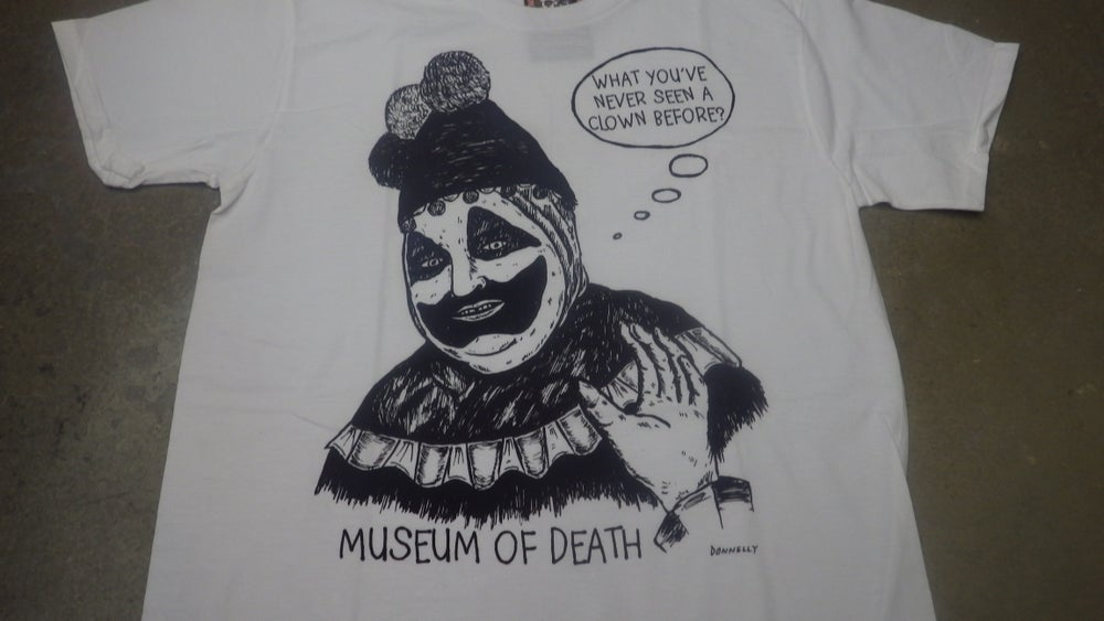"Image of Pogo The Clown ""You've Never Seen A Clown Before?"" Shirt"