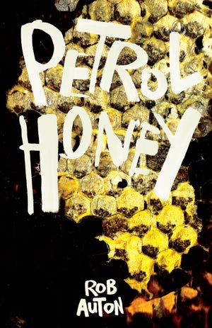 Image of PETROL HONEY by ROB AUTON