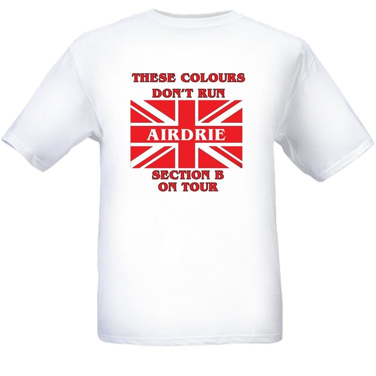 Airdrie, These Colours Don't Run, Section B On Tour T-Shirts.