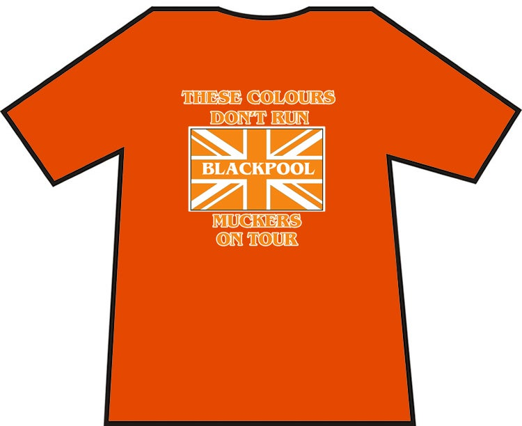 These Colours Don't Run, Blackpool Muckers On Tour Football Casual/Hooligan/Ultra T-Shirt.
