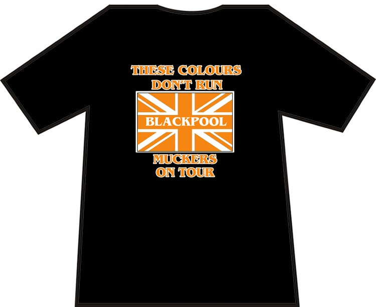 Image of These Colours Don't Run, Blackpool Muckers On Tour Football Casual/Hooligan/Ultra T-Shirt.