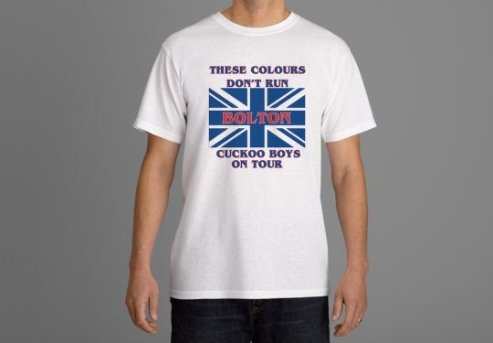 These Colours Don't Run, Bolton Cuckoo Boys On Tour, Casuals/Hooligans/Ultras T-shirt.