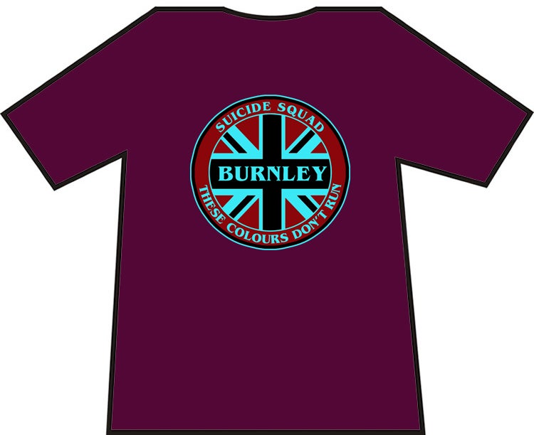 These Colours Don't Run Burnley Suicide Squad Casuals/Hooligans/Ultras T-shirts.