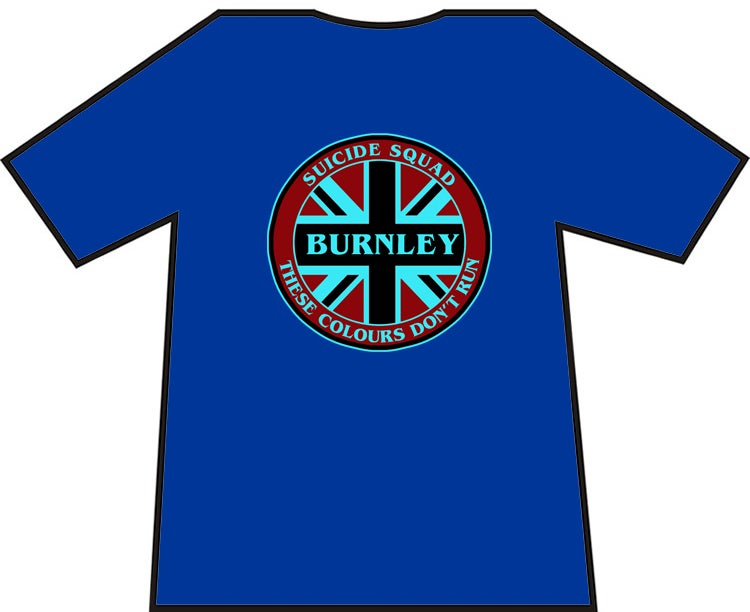 Image of These Colours Don't Run Burnley Suicide Squad Casuals/Hooligans/Ultras T-shirts.
