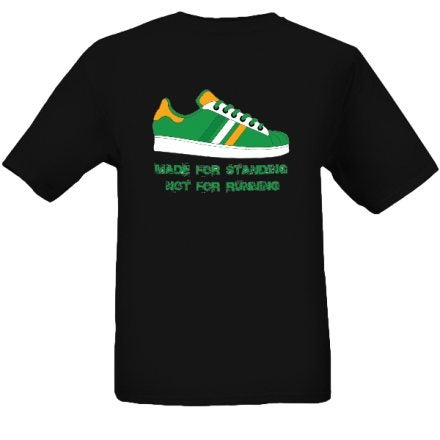 Celtic & Ireland Made For Standing not Running Casuals/Hooligans/Ultras T-Shirts.