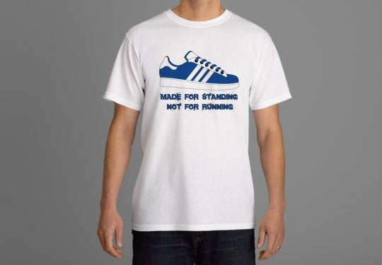 Blue & White Made For Standing Not Running T-Shirt. Casuals/Ultras/Hooligans.