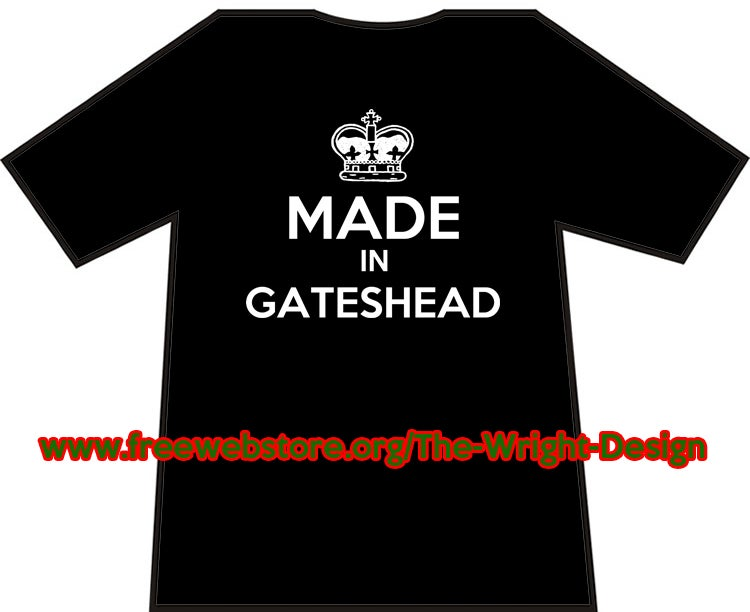 Made In Gateshead T-shirts.