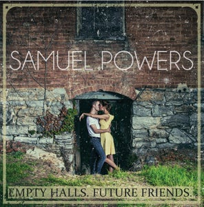 Image of Samuel Powers- Empty Halls. Future Friends. (CD)