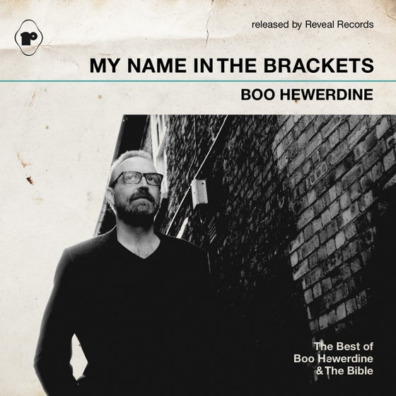 Image of My Name In The Brackets The Best of Boo Hewerdine & The Bible (SIGNED)