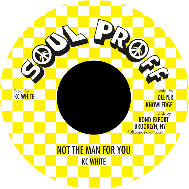 "Image of KC White - Not the Man For You 7"" (Soul Proff)"