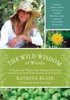Wild Wisdom of Weeds: 13 Essential Plants for Human Survival