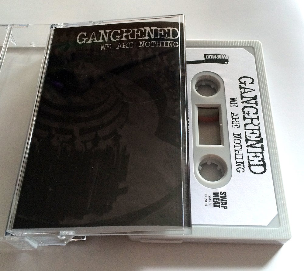 GANGRENED 'We Are Nothing' Cassette